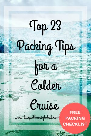Top 23 Packing Tips for Cold Cruise - Lucy Williams Global