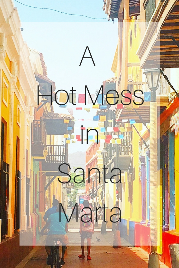 A Hot Mess in Santa Marta (1)
