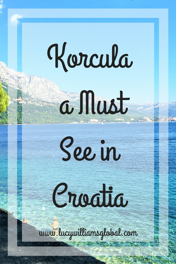 Korcula A Must See in Croatia - Lucy Williams Global