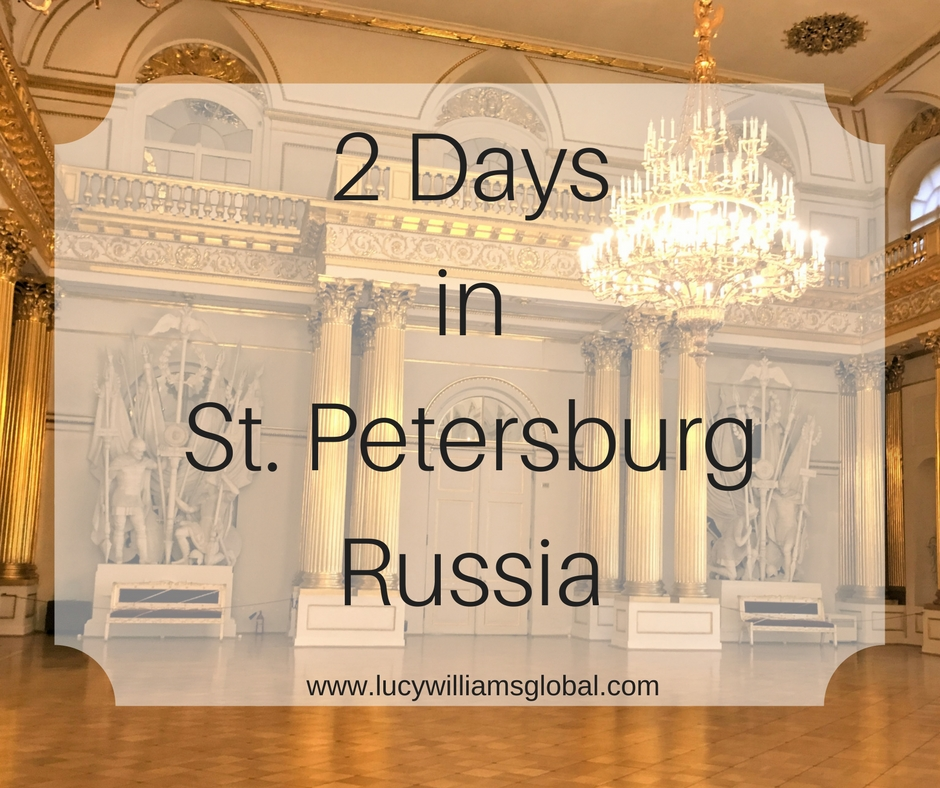2 Days in St. Petersburg Russia