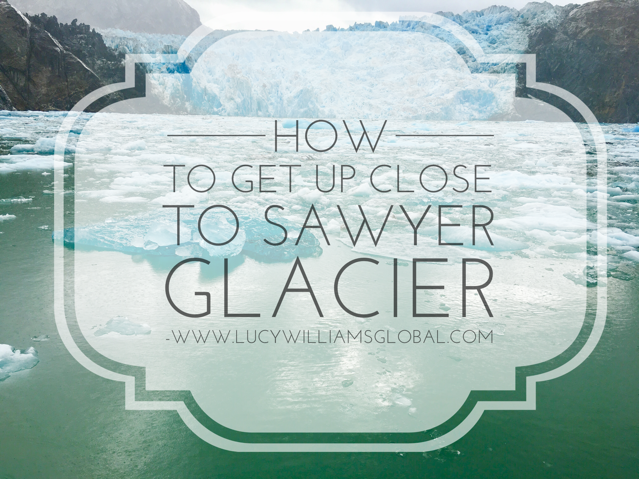 How to get up close to the sawyer glacier in Alaska