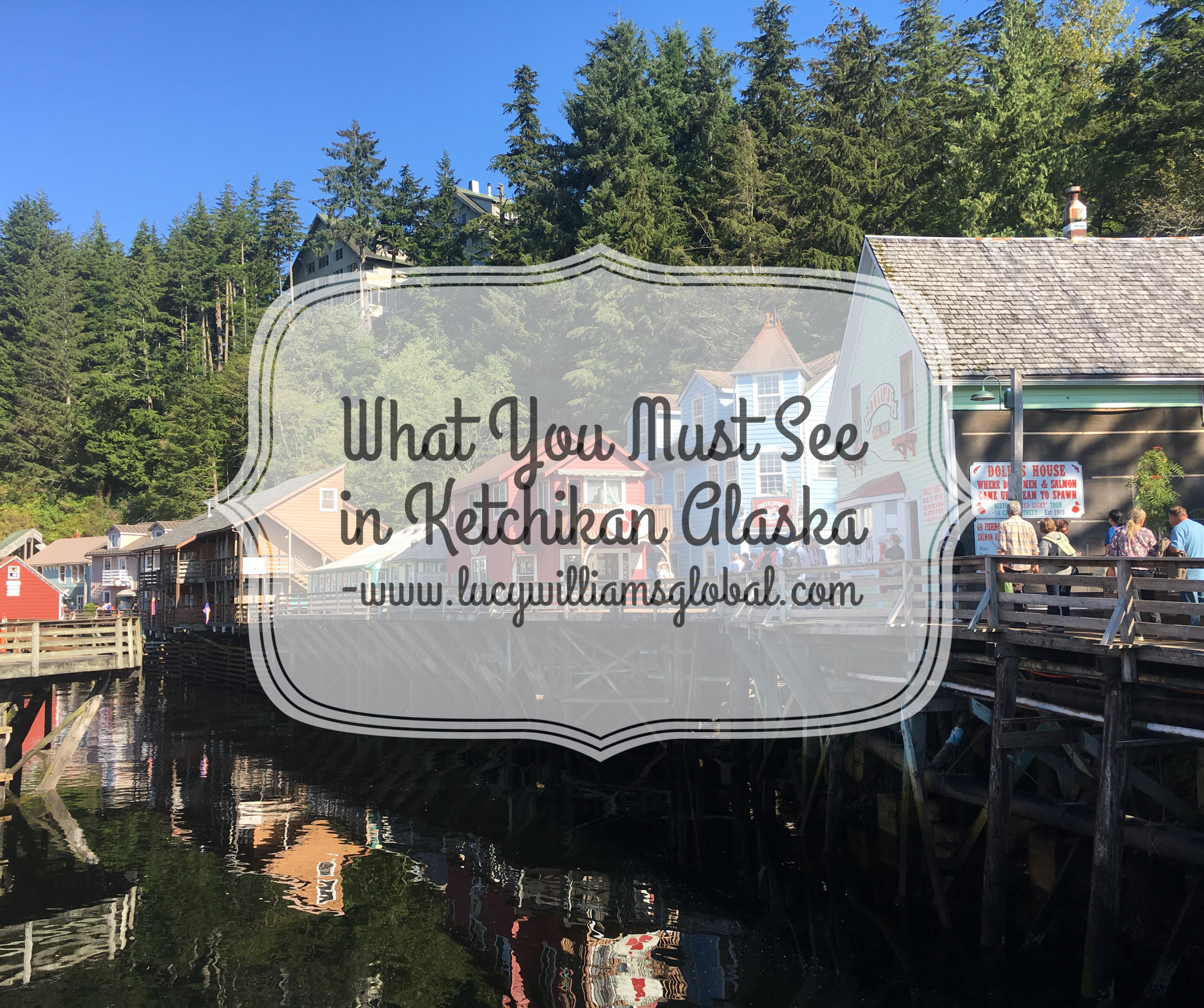 What You Must See in Ketchikan Alaska
