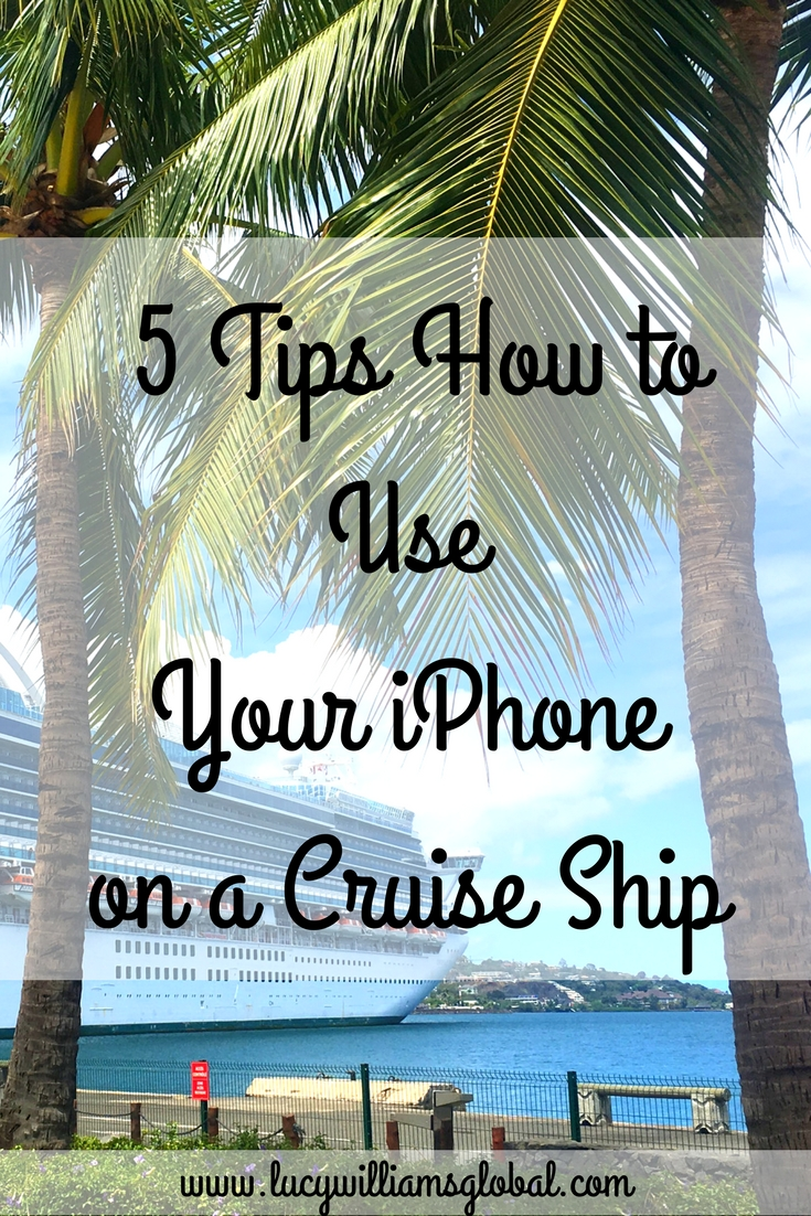 5 Tips How to Use Your iPhone on a Cruise Ship - Lucy Williams Global