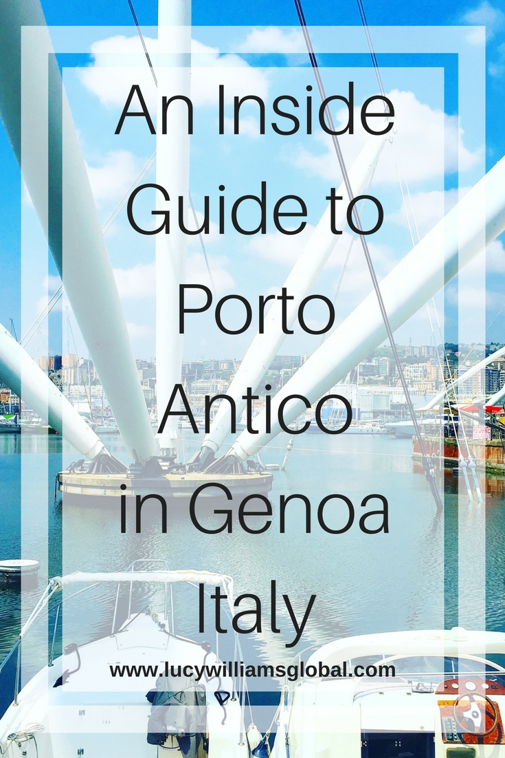 An Inside Guide to Porto Antico in Genoa Italy - Lucy Williams Global