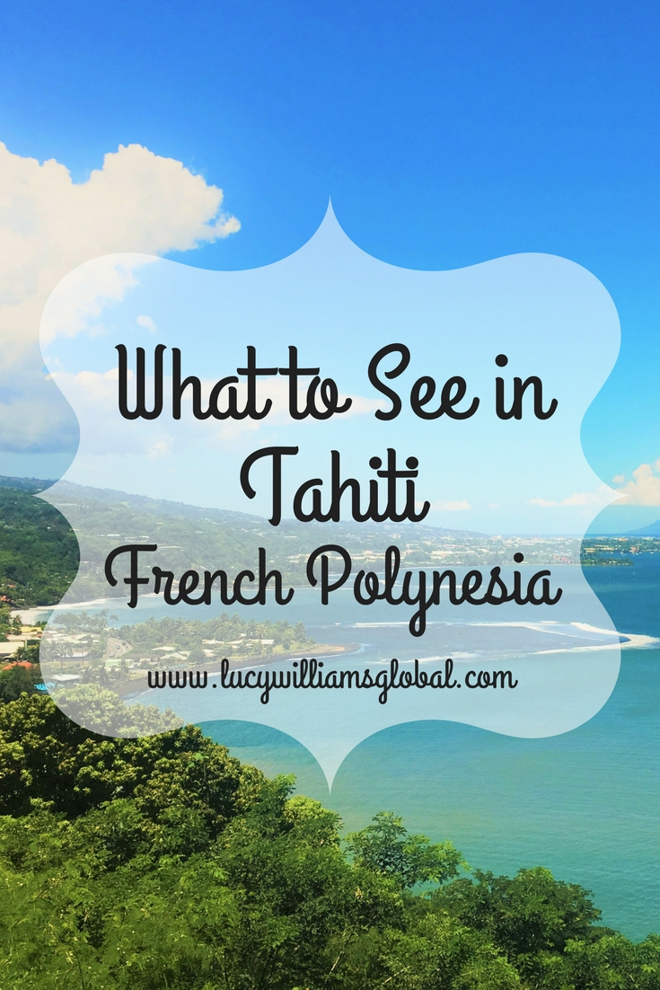 What to See in Tahiti French Polynesia