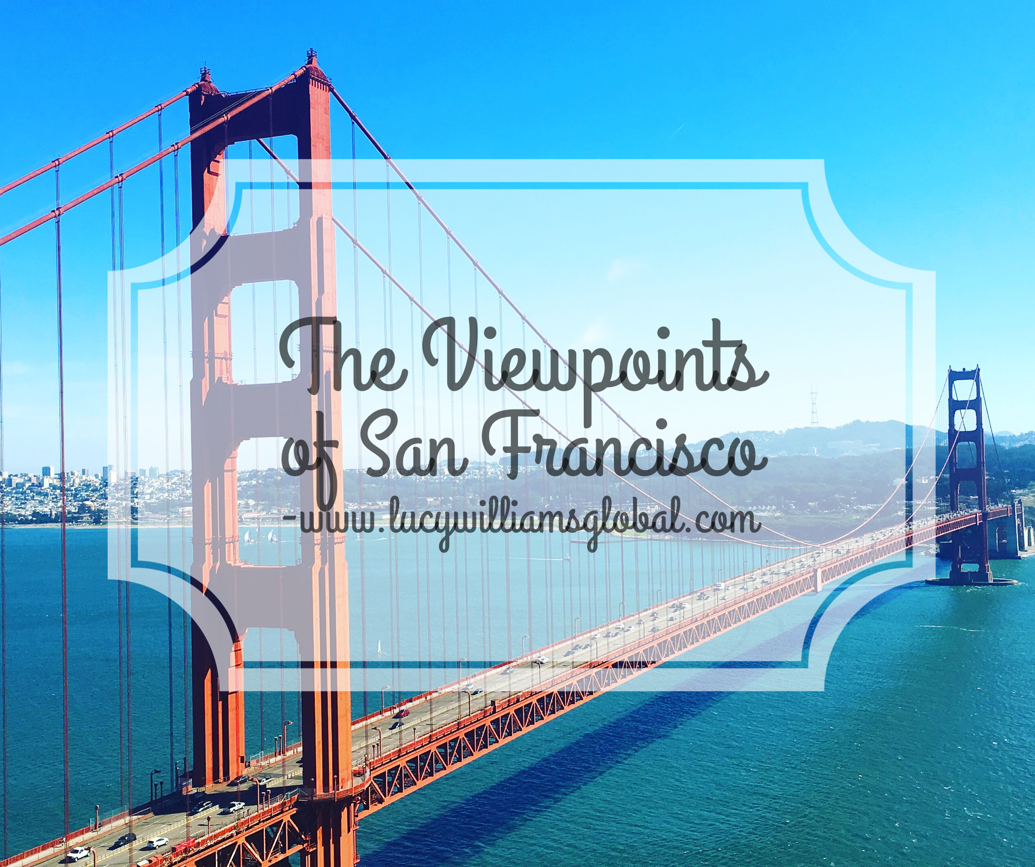 Visiting the Viewpoints in San Francisco California