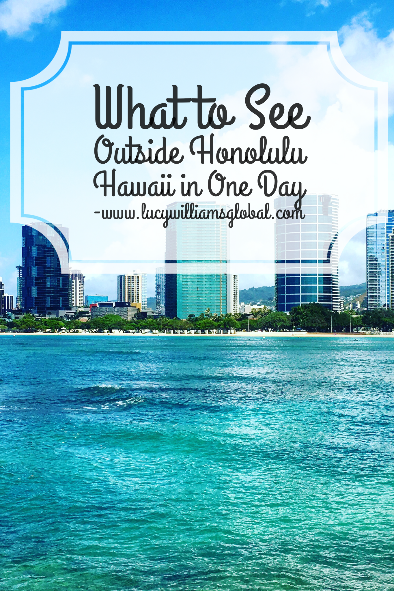 What to See Outside of Honolulu Hawaii in One Day