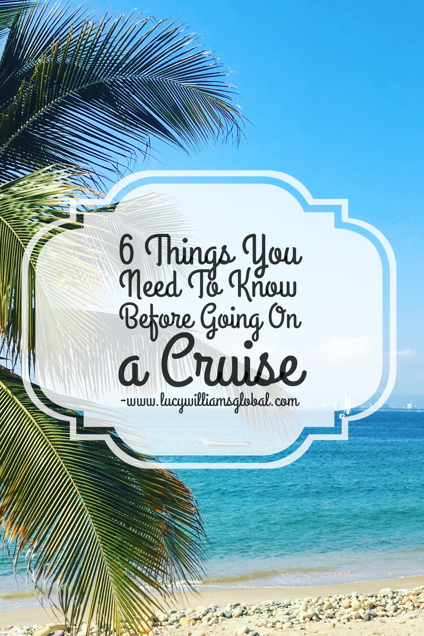 6 Things You Need To Know Before Going On a Cruise