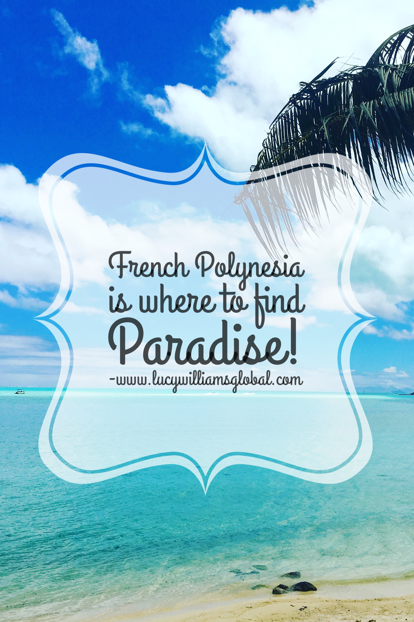 French Polynesia is where to find Paradise - UK - Lucy Williams Global