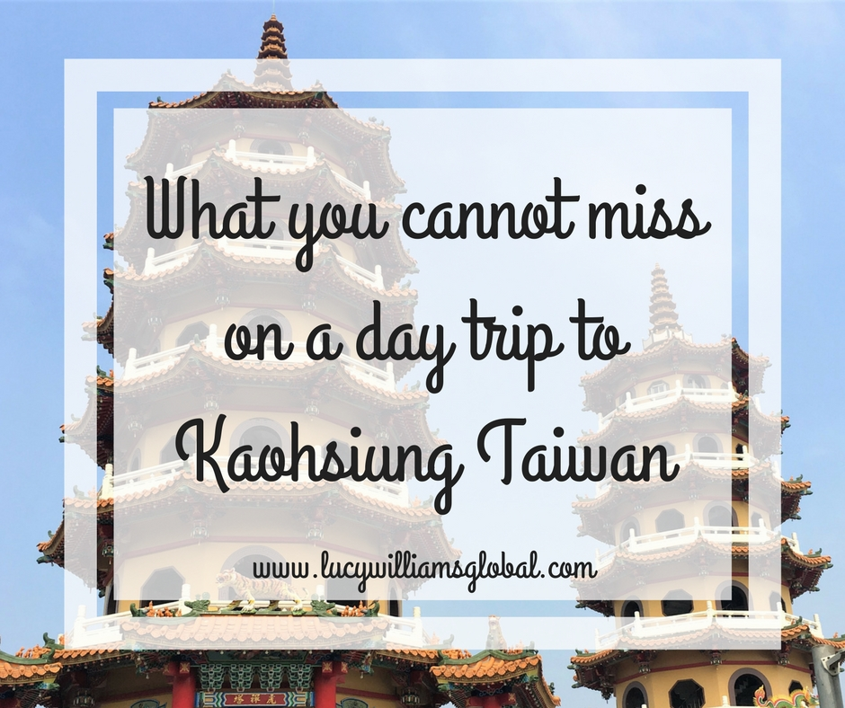 What you cannot miss on a day trip to Kaohsiung, Taiwan