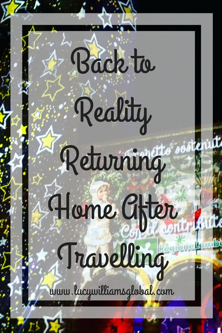 Back to Reality Returning Home After Travelling - Lucy Williams Global