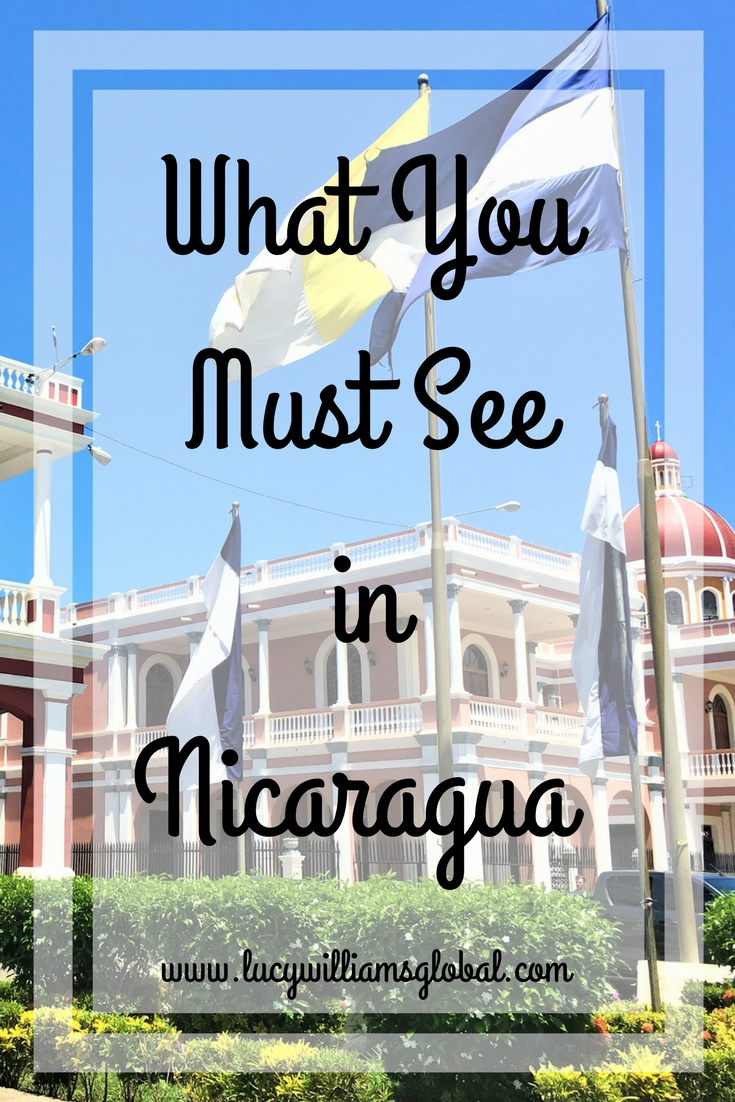 What you must see in Nicaragua - Central America - Cruise - Cruise Ship - Lucy Williams Global