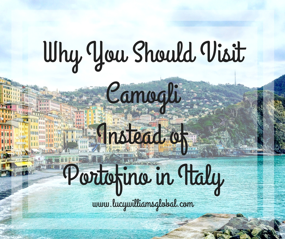 Why You Should Visit Camogli instead of Portofino in Italy - Lucy Williams Global