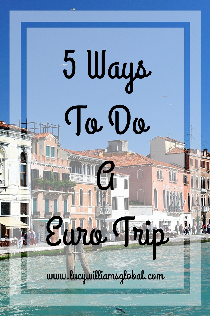 5 Ways To Do A Euro Trip