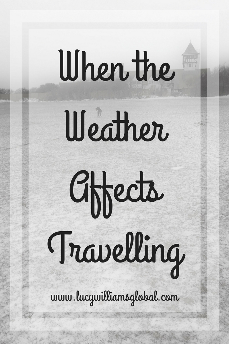 When the Weather Affects Travelling - Lucy Williams Global