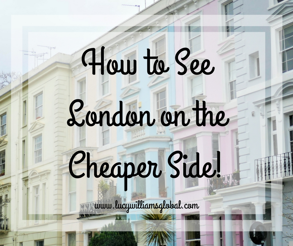 How to See London on the Cheaper Side!