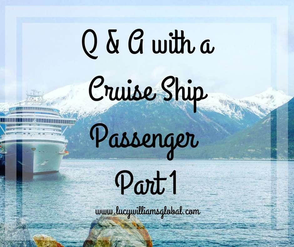 Q & A with a Cruise Ship Passenger – Part 1